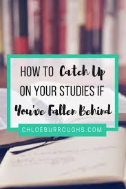 best study tips images school tips study tips  fallen behind at university or college learn how to catch up your studies here