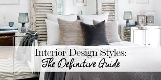 Interior Design Styles: The Definitive Guide