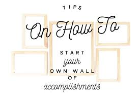 how to start your own wall of accomplishments thoughtful wall of accomplishments