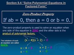 section 9 4 solve polynomial equations in factored form if ab 0 then a