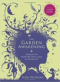Small Picture The Garden Awakening Designs to nurture our land and ourselves
