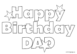 These birthday coloring pages are ideal for setting the temperament for a birthday celebration. Happy Birthday Dad Free Coloring Page Happy Birthday Daddy Happy Birthday Coloring Pages Birthday Coloring Pages