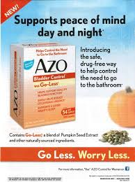 Do Azo <b>bladder control</b> supplements relieve urgency to <b>go</b> ...