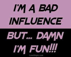 Influence Quotes Delectable Bad Influence Pictures Photos And Images For Facebook Tumblr