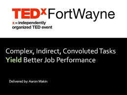 Complex, Indirect, Convoluted Tasks Yield Better Job Performance - ppt  download