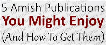 amish publications you might enjoy and how to get them diary publication letter