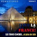 ¡Vive la France!, Vol. 10-Les trois cloches... et plus de Hits