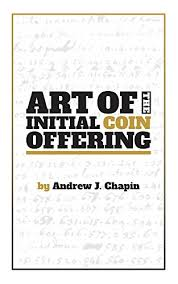 New coins are minted every 10 minutes by bitcoin miners who help to. Amazon Com Art Of The Initial Coin Offering Lessons Learned From The Launch Of A Crypto Token Ebook Chapin Andrew J Kindle Store