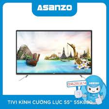 Tivi Asanzo Cường Lực 55 Inch Model 55G880 - ASANZO Hà Nội