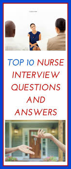 ideas about sample interview questions job top nurse interview questions and answers