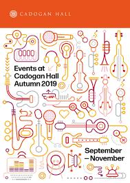 Cadogan Hall Events Brochure Autumn 2019 By Cadogan Hall