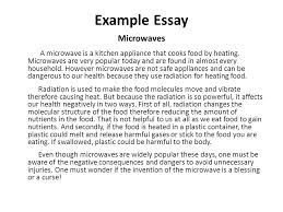 how to write an essay what is an essay an essay is a group of  example essay microwaves a microwave is a kitchen appliance that cooks food by heating