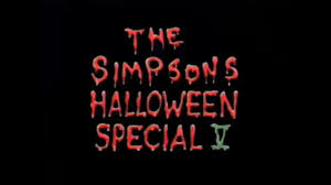 Watch The Simpsons Season 6 Episode 6 Treehouse Of Horror V Simpson Treehouse Of Horror V