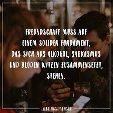 Freundschaft Muss Auf Einem Soliden Fundament Dass Sich Aus Alkohol