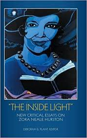 com the inside light new critical essays on zora neale  com the inside light new critical essays on zora neale hurston 9780313365171 deborah g plant books