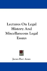 lectures on legal history and miscellaneous legal essays james  lectures on legal history and miscellaneous legal essays james barr ames 9780548219782