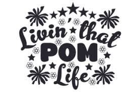 Huge library of free svg files to download instantly and create your diy projects today! Livin That Pom Life Svg Cut Files Downloads Free Svg Hallowen Geber Com