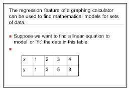 the regression feature of a graphing calculator can be used to find mathematical models for sets
