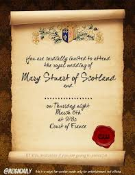 you are cordially invited to attend the royal wedding of mary You Are Cordially Invited To The Wedding Of you are cordially invited to attend the royal wedding of mary stuart of scotland and long may she reign pinterest mary stuart and reign we cordially invite you to the wedding of