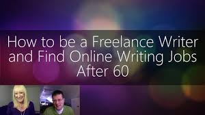 how to be a lance writer and online writing jobs after  how to be a lance writer and online writing jobs after 60 video
