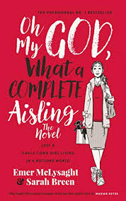 Oh My God, What a <b>Complete Aisling</b>!: Just a Small-Town Girl Living ...