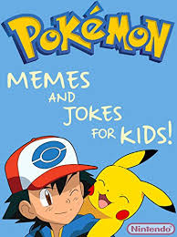 pokemon the greatest pokemon memes for kids joke