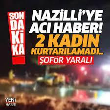 NAZİLLİ'YE GECE ACI HABER ULAŞTI!... - Nazilli'm Sayfası   Fa