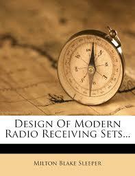 Receiving Gauge Design Design Of Modern Radio Receiving Sets Milton Blake