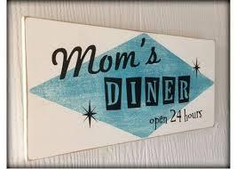 Image result for mom diner sign images