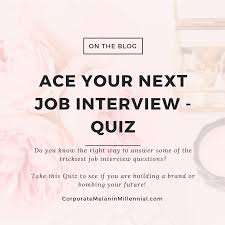 Can You Pass This Job Interview Quiz Corporate Melanin