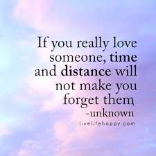 If You Really Love Someone Quotes Delectable If You Really Love Someone Time And Distance Will Not Make You