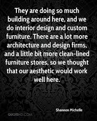 Quotes About Furniture Design Shannon Michelle Quotes Quotehd