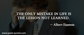 Lesson Learned Quotes Awesome The Only Mistake In Life Is The Lesson Not Learned