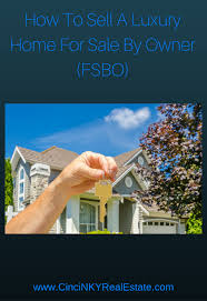 Home For Sale Owner How To Sell A Luxury Home For Sale By Owner Fsbo