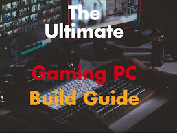 Computer Build Chart The Ultimate Gaming Pc Build Guide