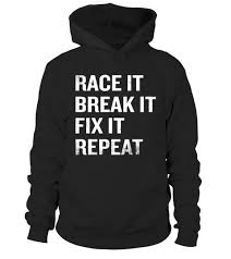 Mechanic Quotes Gorgeous Mechanic TShirt Funny Quote Race It Break It Fix It Repeat Hoodie