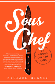 sous chef 24 hours on the line by michael gibney reviews discussion bookclubs lists sous chef duties