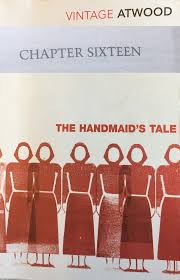 margaret atwood s the handmaid s tale chapters your  margaret atwood s the handmaid s tale chapters 16 18