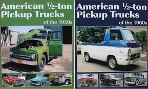 2 books on American 1/2-ton Pickup Trucks of the 1950s and 1960s ...