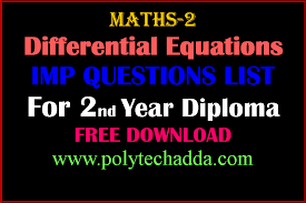 diploma polytechnic maths differential equations important  diploma polytechnic maths 2 differential equations important questions list