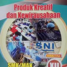 Buku ini bisa jadi referensi belajar sahabat semua. Download Buku Produk Kreatif Dan Kewirausahaan Smk Kelas Xii Pdf Revisi Sekolah