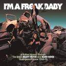 I'm a Freak 2 Baby: A Further Journey Through the British Heavy Psych and Hard Rock Und