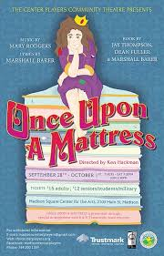 once upon a mattress poster. Once Upon A Mattress Poster The Center Players Community Theatre
