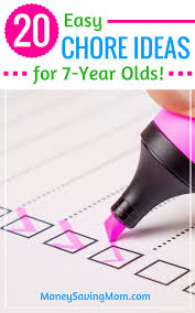 20 Chore Ideas For 7 Year Olds Money Saving Mom