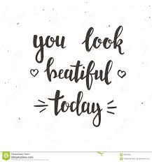 You Look Beautiful Today Quotes