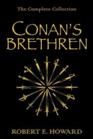 Conan's Brethren: The Complete Collection by Robert E. Howard gollancz