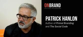 Authenticity in Branding with Patrick Hanlon (Episode 100 - Part 1)
