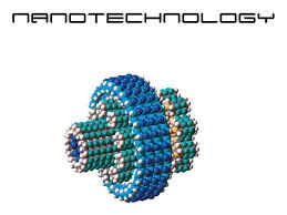 essay on nanotechnology a new invention for the benefit of mankind nanotechnology changes
