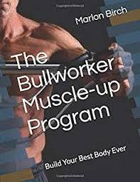 The Bullworker Bible The Ultimate Guide To The Bullworker