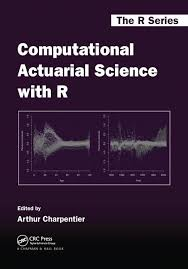 Computational Actuarial Science With R Crc Press Book
